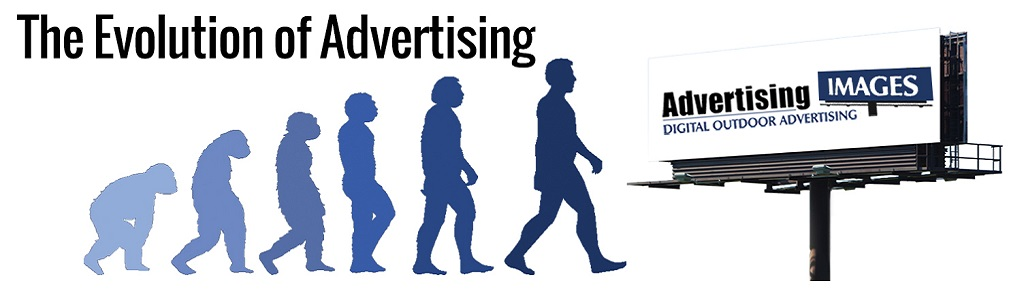 Our Billboards are Impossible to Ignore - The Evolution of Advertising