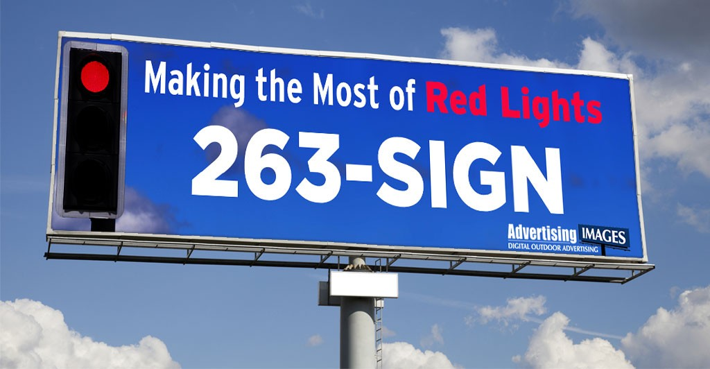 Making the Most of Red Lights   Call Advertising Images at 263-SIGN